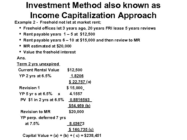 Investment Method also known as Income Capitalization Approach Example 2 - Freehold not let