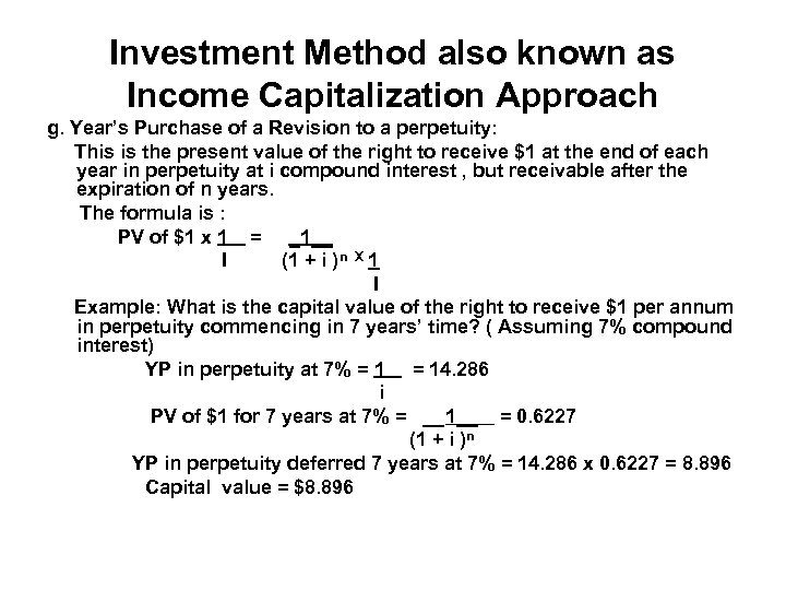 Investment Method also known as Income Capitalization Approach g. Year's Purchase of a Revision
