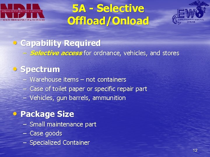 5 A - Selective Offload/Onload • Capability Required – Selective access for ordnance, vehicles,