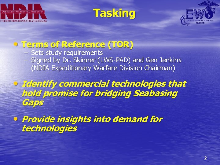 Tasking • Terms of Reference (TOR) – Sets study requirements – Signed by Dr.