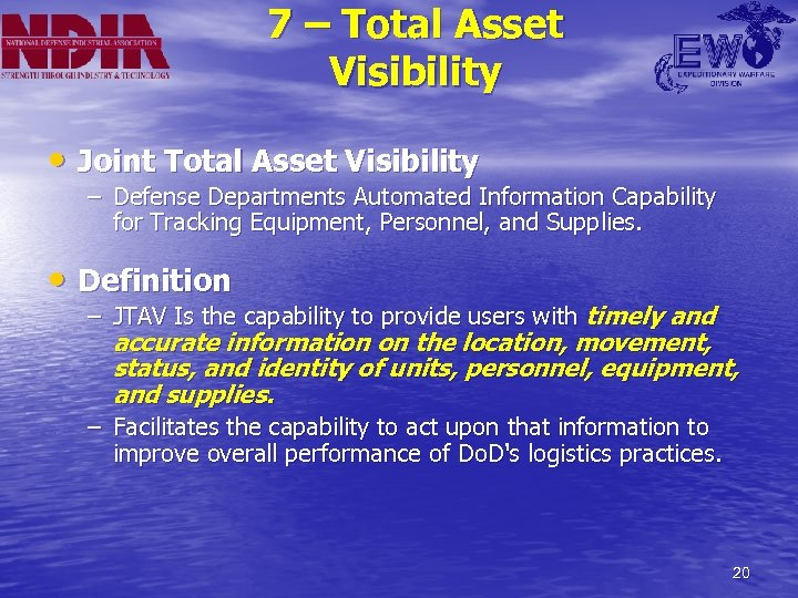 7 – Total Asset Visibility • Joint Total Asset Visibility – Defense Departments Automated