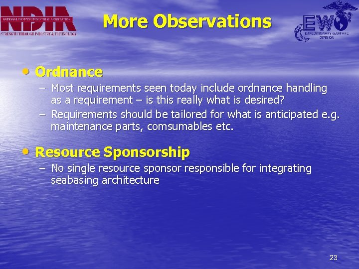 More Observations • Ordnance – Most requirements seen today include ordnance handling as a