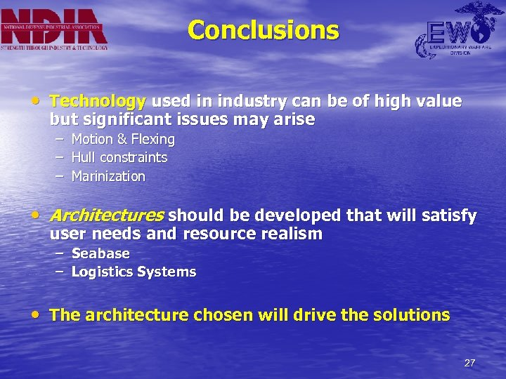 Conclusions • Technology used in industry can be of high value but significant issues