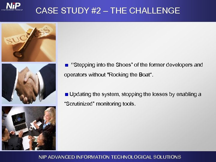 """CASE STUDY #2 – THE CHALLENGE """"Stepping into the Shoes"""" of the former developers"""