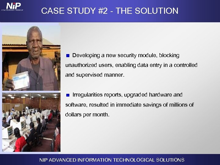 CASE STUDY #2 - THE SOLUTION Developing a new security module, blocking unauthorized users,