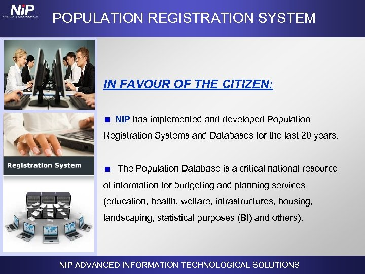 POPULATION REGISTRATION SYSTEM IN FAVOUR OF THE CITIZEN: NIP has implemented and developed