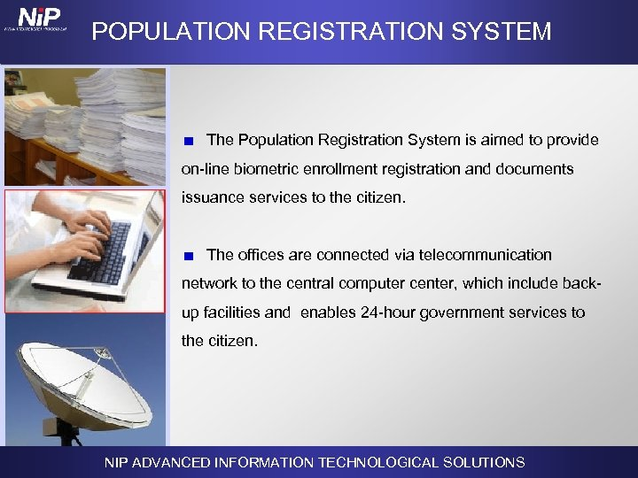 POPULATION REGISTRATION SYSTEM The Population Registration System is aimed to provide on-line biometric