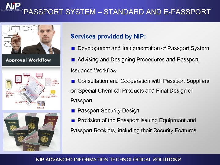 PASSPORT SYSTEM – STANDARD AND E-PASSPORT Services provided by NIP: Development and Implementation
