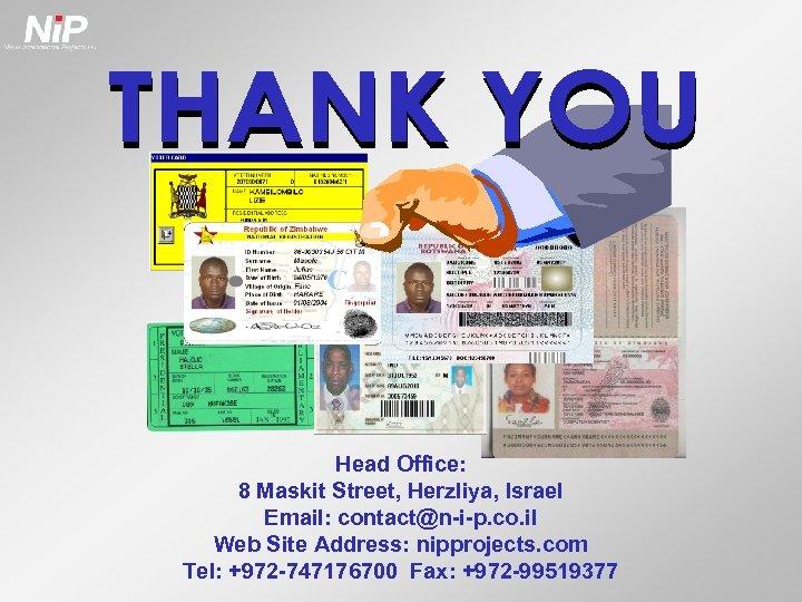 Head Office: 8 Maskit Street, Herzliya, Israel Email: contact@n-i-p. co. il Web Site Address: