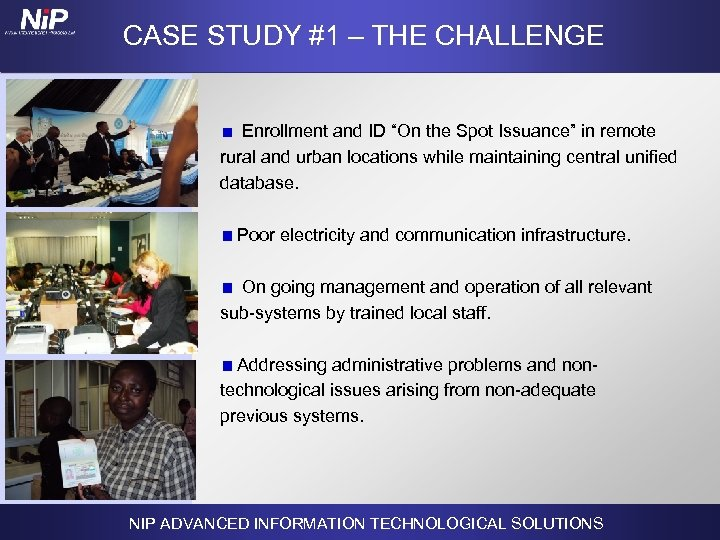"""CASE STUDY #1 – THE CHALLENGE Enrollment and ID """"On the Spot Issuance"""""""