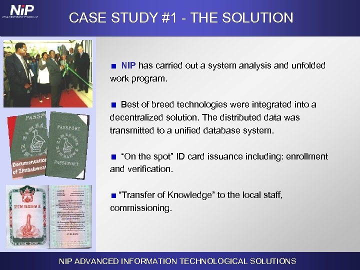 CASE STUDY #1 - THE SOLUTION NIP has carried out a system analysis and
