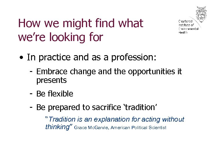 How we might find what we're looking for • In practice and as a