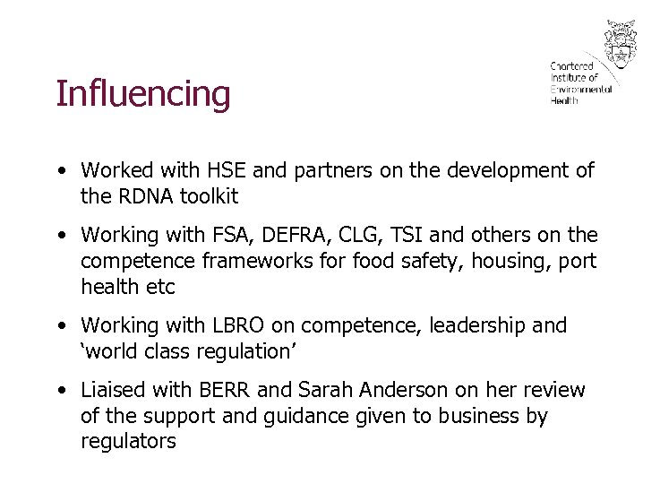 Influencing • Worked with HSE and partners on the development of the RDNA toolkit