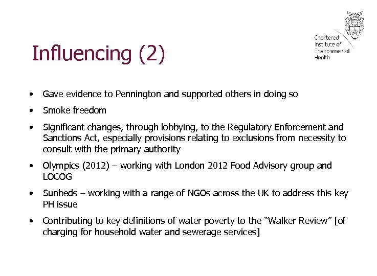 Influencing (2) • Gave evidence to Pennington and supported others in doing so •