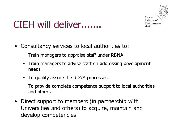 CIEH will deliver. . . . • Consultancy services to local authorities to: -