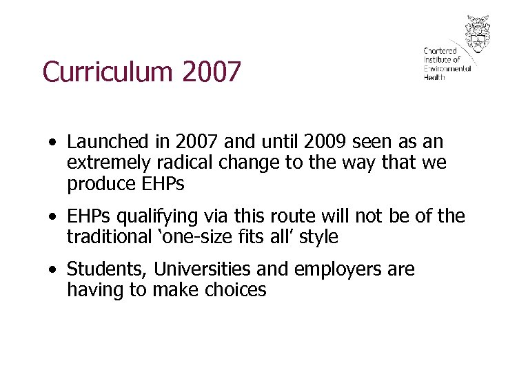 Curriculum 2007 • Launched in 2007 and until 2009 seen as an extremely radical