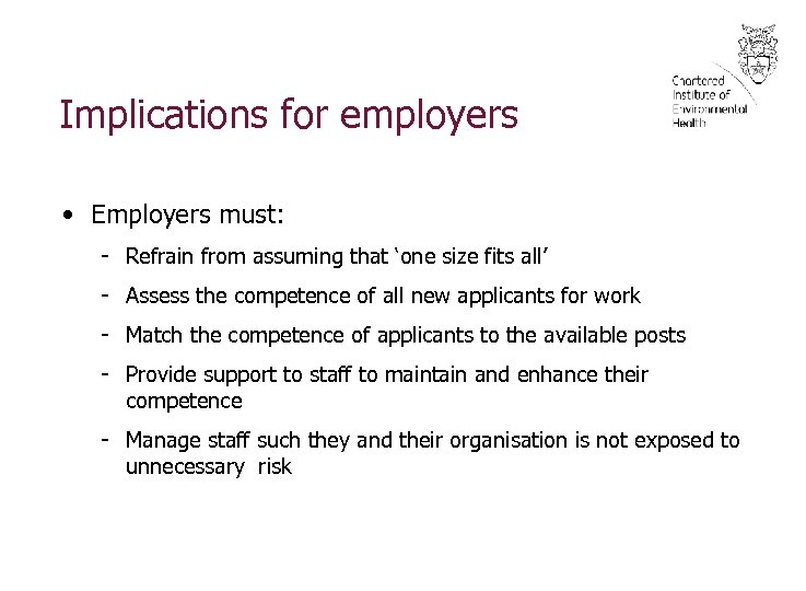 Implications for employers • Employers must: - Refrain from assuming that 'one size fits