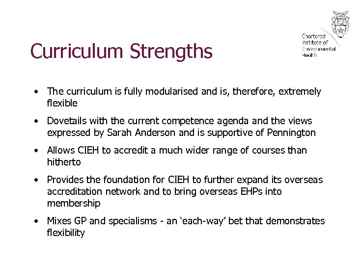 Curriculum Strengths • The curriculum is fully modularised and is, therefore, extremely flexible •
