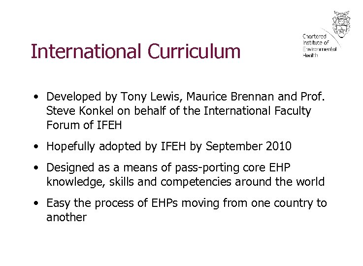 International Curriculum • Developed by Tony Lewis, Maurice Brennan and Prof. Steve Konkel on
