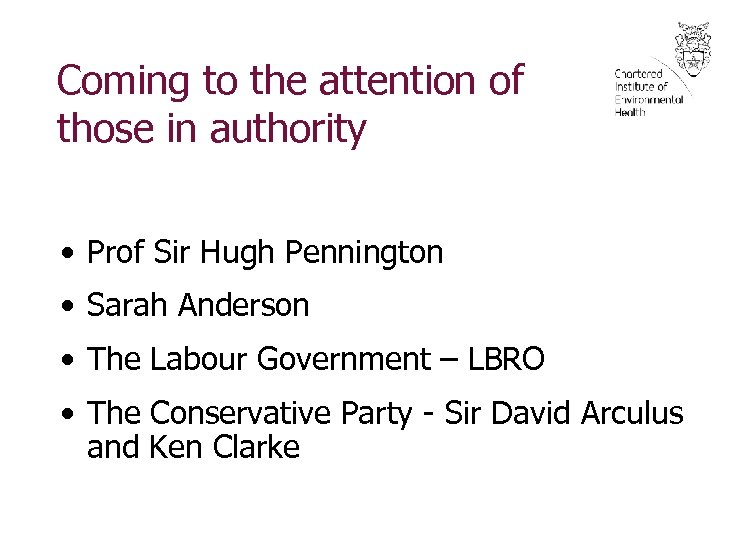 Coming to the attention of those in authority • Prof Sir Hugh Pennington •