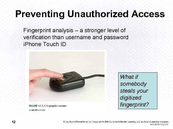 Preventing Unauthorized Access Fingerprint analysis – a stronger level of verification than username and