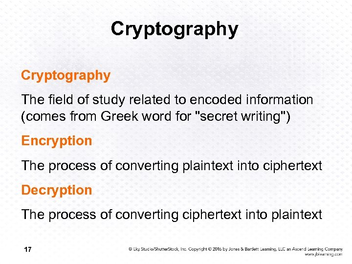Cryptography The field of study related to encoded information (comes from Greek word for