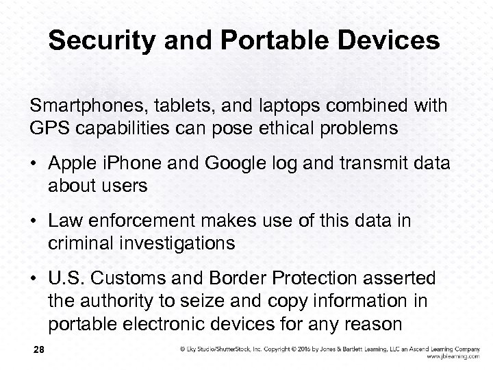Security and Portable Devices Smartphones, tablets, and laptops combined with GPS capabilities can pose