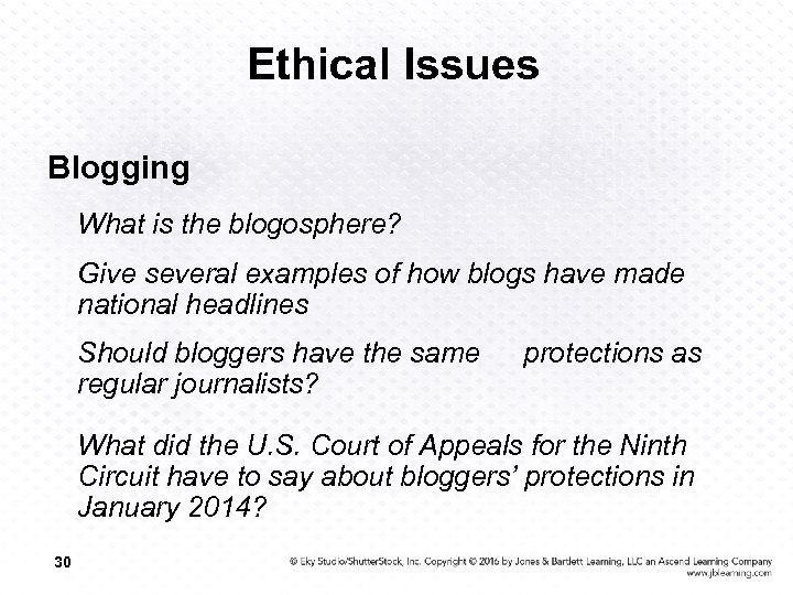 Ethical Issues Blogging What is the blogosphere? Give several examples of how blogs have