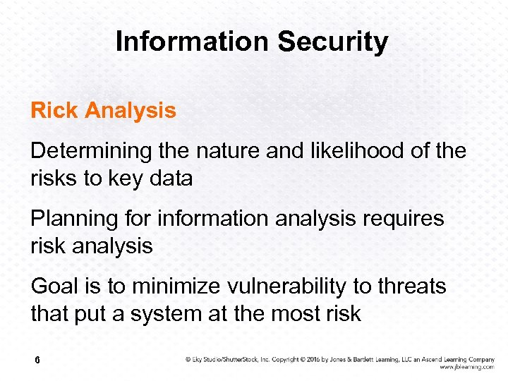 Information Security Rick Analysis Determining the nature and likelihood of the risks to key