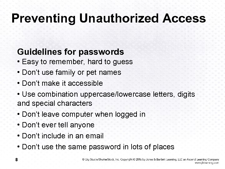 Preventing Unauthorized Access Guidelines for passwords • Easy to remember, hard to guess •