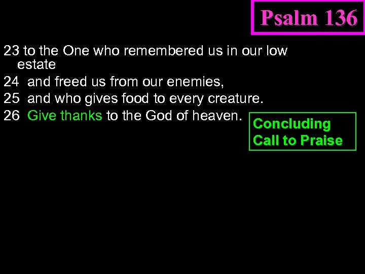 Psalm 136 23 to the One who remembered us in our low estate 24