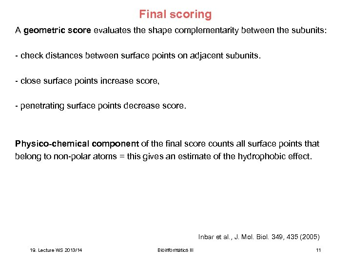 Final scoring A geometric score evaluates the shape complementarity between the subunits: - check