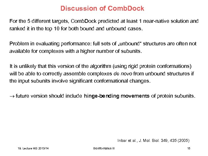 Discussion of Comb. Dock For the 5 different targets, Comb. Dock predicted at least