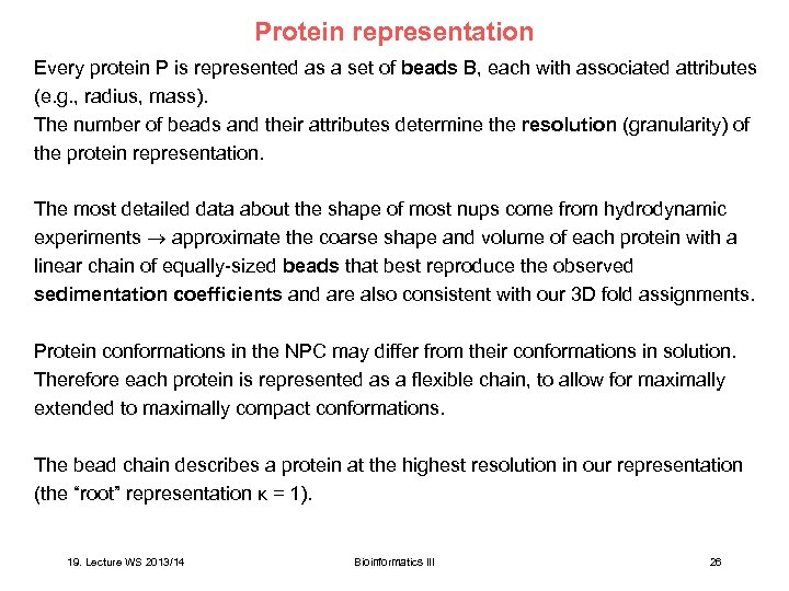Protein representation Every protein P is represented as a set of beads B, each