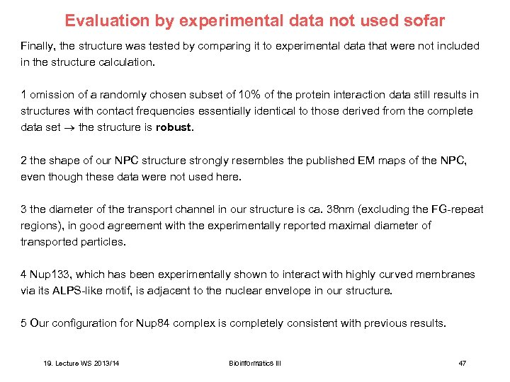 Evaluation by experimental data not used sofar Finally, the structure was tested by comparing