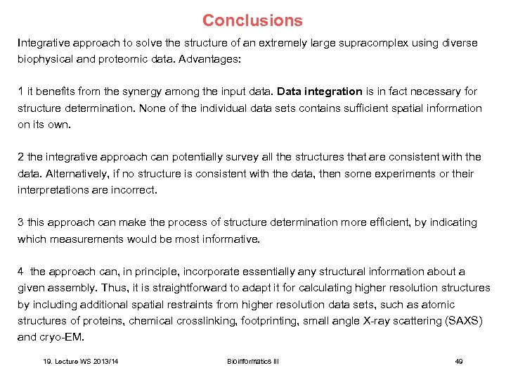 Conclusions Integrative approach to solve the structure of an extremely large supracomplex using diverse