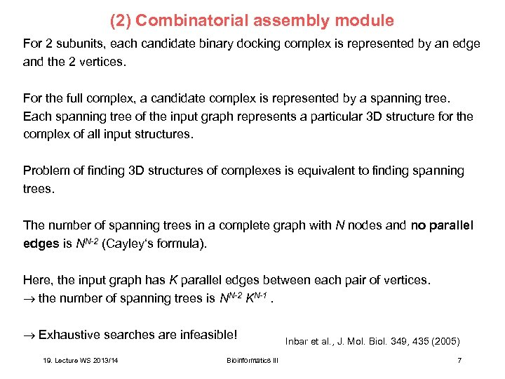 (2) Combinatorial assembly module For 2 subunits, each candidate binary docking complex is represented