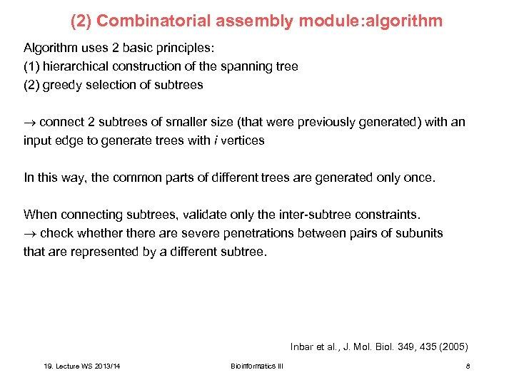 (2) Combinatorial assembly module: algorithm Algorithm uses 2 basic principles: (1) hierarchical construction of
