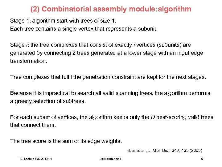 (2) Combinatorial assembly module: algorithm Stage 1: algorithm start with trees of size 1.