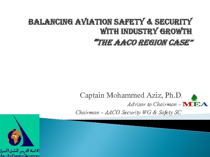 "balancing aviation safety & security with industry growth ""The aa. Co Region Case"" Captain"