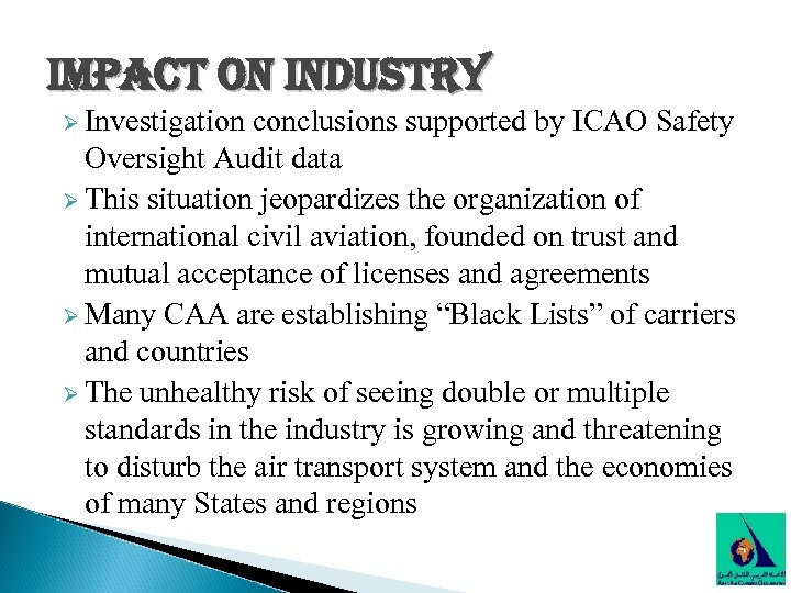 impact on industry Ø Investigation conclusions supported by ICAO Safety Oversight Audit data Ø
