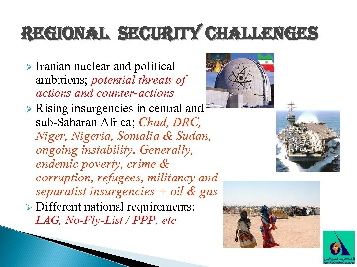 regional security challenges Iranian nuclear and political ambitions; potential threats of actions and counter-actions