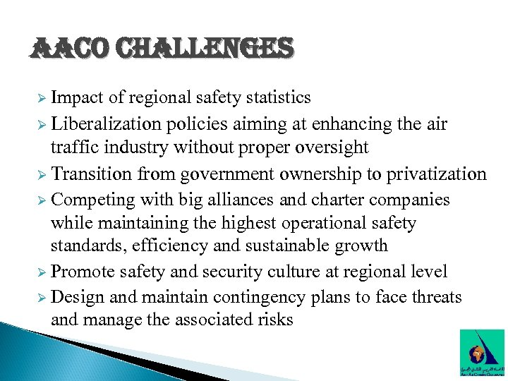 aaco challenges Ø Impact of regional safety statistics Ø Liberalization policies aiming at enhancing