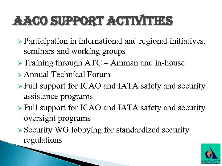 aaco support activities Ø Participation in international and regional initiatives, seminars and working groups