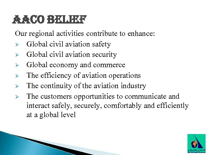 aaco belief Our regional activities contribute to enhance: Ø Global civil aviation safety Ø