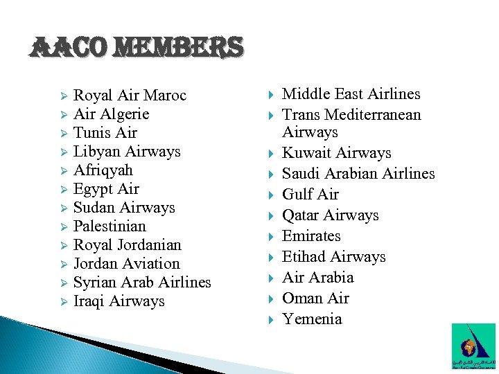 aaco members Royal Air Maroc Ø Air Algerie Ø Tunis Air Ø Libyan Airways