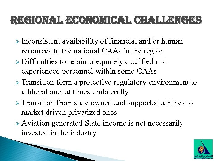 regional economical challenges Ø Inconsistent availability of financial and/or human resources to the national