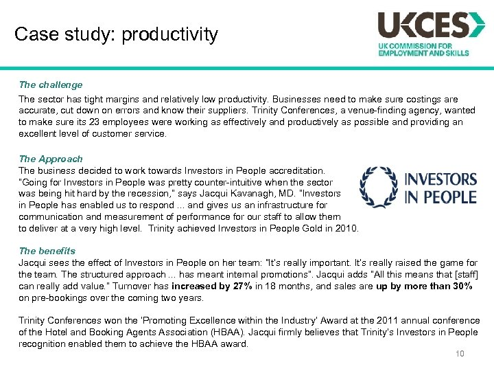 Case study: productivity The challenge The sector has tight margins and relatively low productivity.
