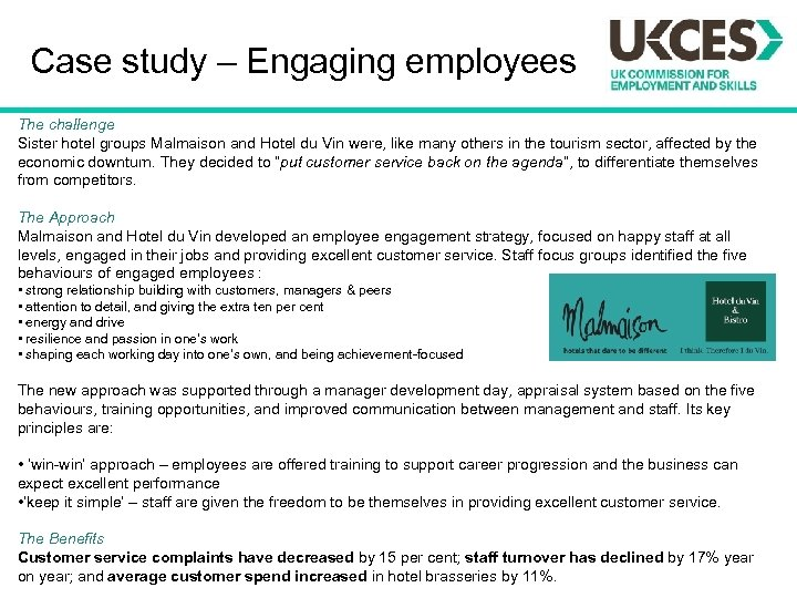 Case study – Engaging employees The challenge Sister hotel groups Malmaison and Hotel du