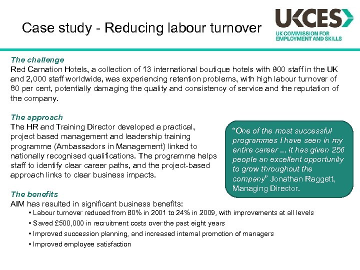 Case study - Reducing labour turnover The challenge Red Carnation Hotels, a collection of
